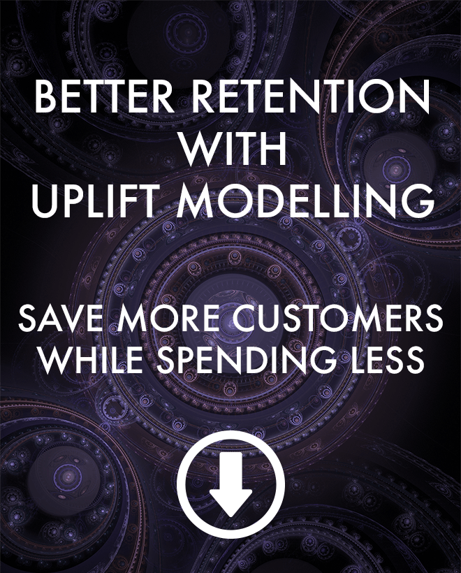 Better Retention with Uplift Modelling: Save more Customers While Spending Less (PDF)