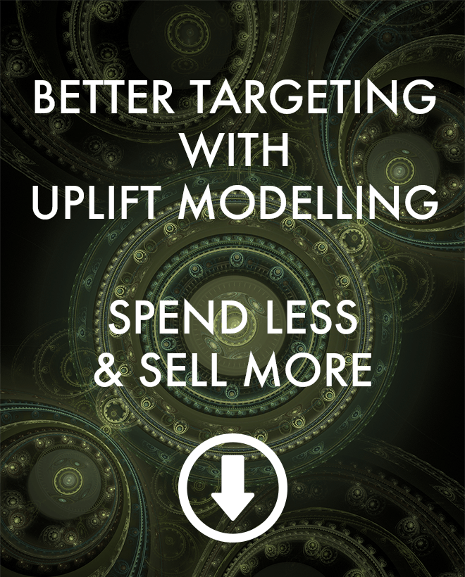Better Targeting with Uplift Modelling: Spend Less & Sell More (PDF)